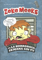 ZEKE MEEKS VS LA HORROROSA SEMANA SIN TV