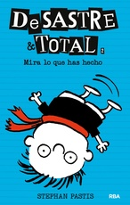 DESASTRE & TOTAL, MIRA LO QUE HAS HECHO