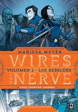 WIRES AND NERVE 2 - LOS REBELDES (SAGA CRONICAS LUNARES 8)