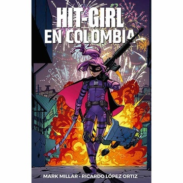 HIT-GIRL 01: HIT-GIRL EN COLOMBIA