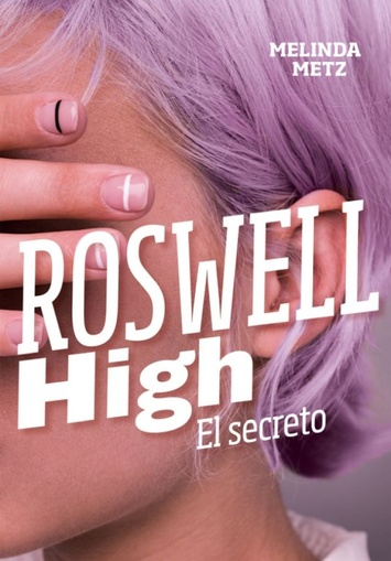 ROSWELL HIGH EL SECRETO
